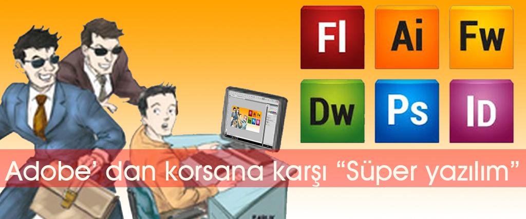 Photo of Korsan yazılıma karşı Adobe süper yazılım geliştirdi