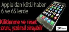 iPhone 6S ve 6S Plusta kilitlenme ve reset sorunu
