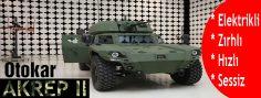 Elektrikli zırhlı aracımız Otokar AKREP II